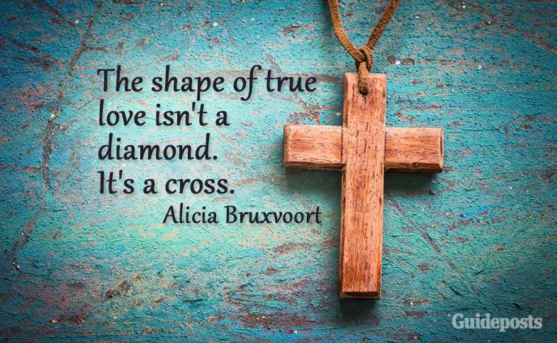 The shape of true love isn't a diamond. It's a cross. Alicia Bruxvoort