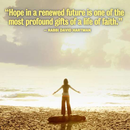 Hope in a renewed future is one of the most profound gifts of a life of faith.