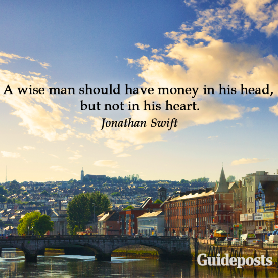 Jonathan Swift quote: A wise man should have money in his head, but not in his heart.