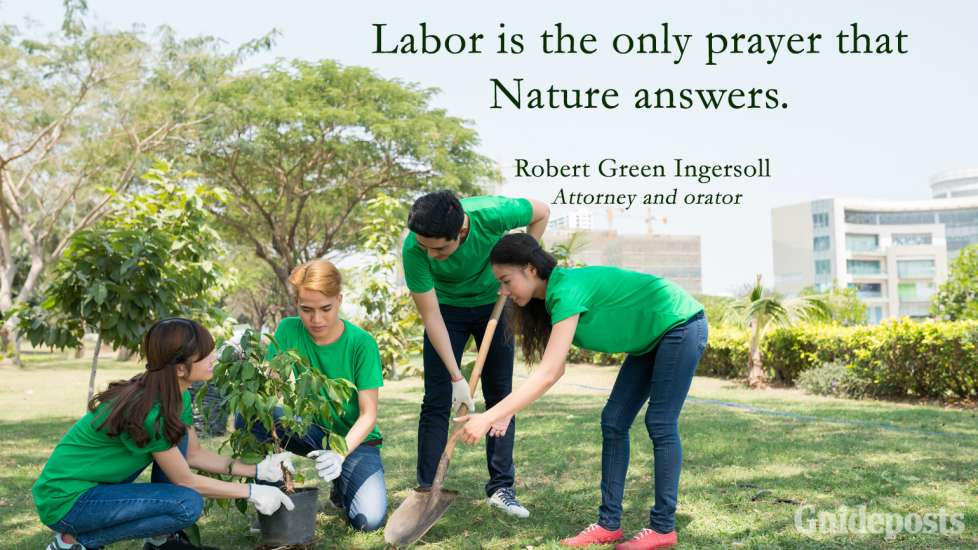 Inspiring Labor Day Quotes: Labor is the only prayer that Nature answers. Robert Green Ingersoll better living life advice