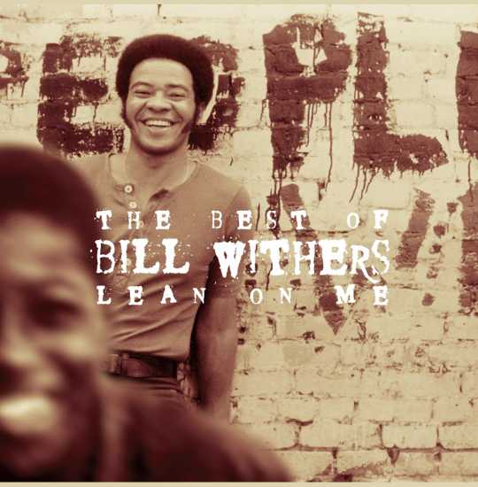 Lean On Me By Bill Withers