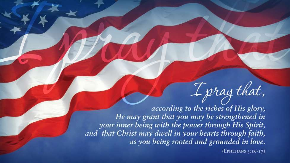 A slide depicting the American flag with the words of Ephesians 3:16-17