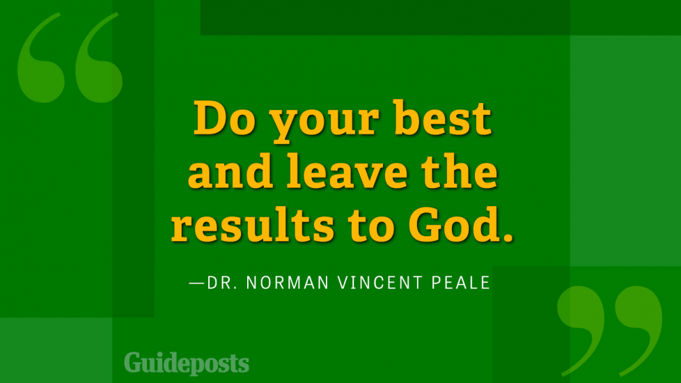 Do your best and leave the results to God.