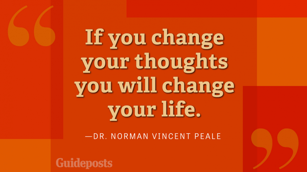 If you change your thoughts you will change your life.