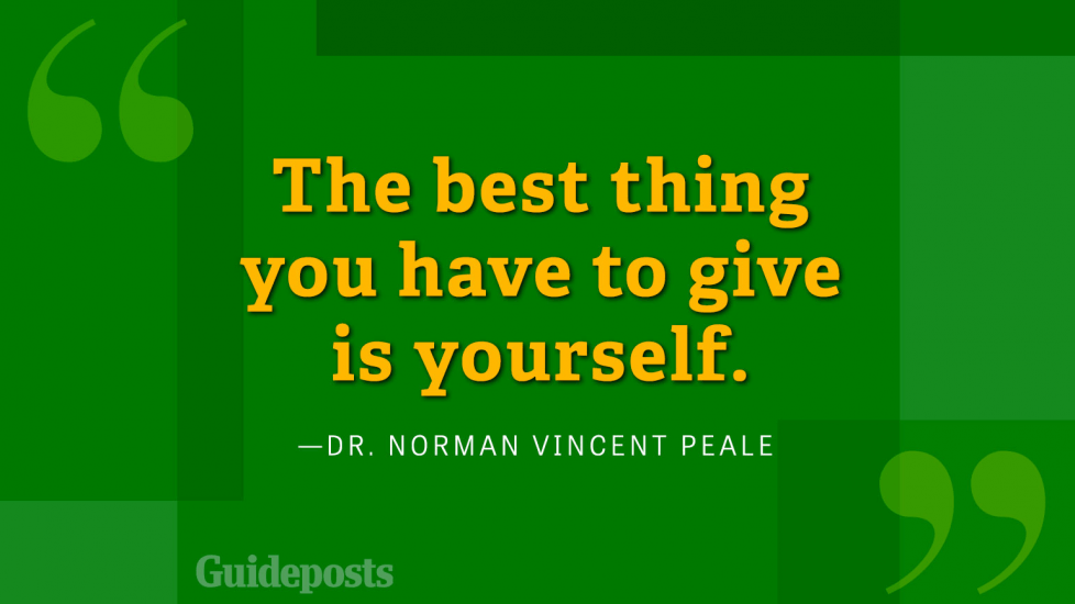 The best thing you have to give is yourself.