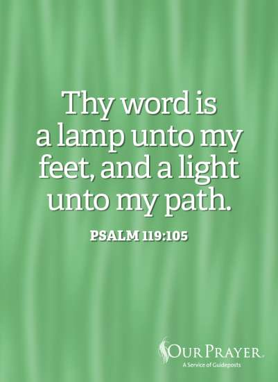 Thy word is a lamp unto my feet, and a light unto my path. Psalm 119:105