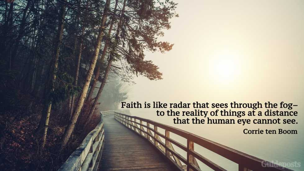 """Faith is like radar that sees through the fog—to the reality of things at a distance that the human eye cannot see."""