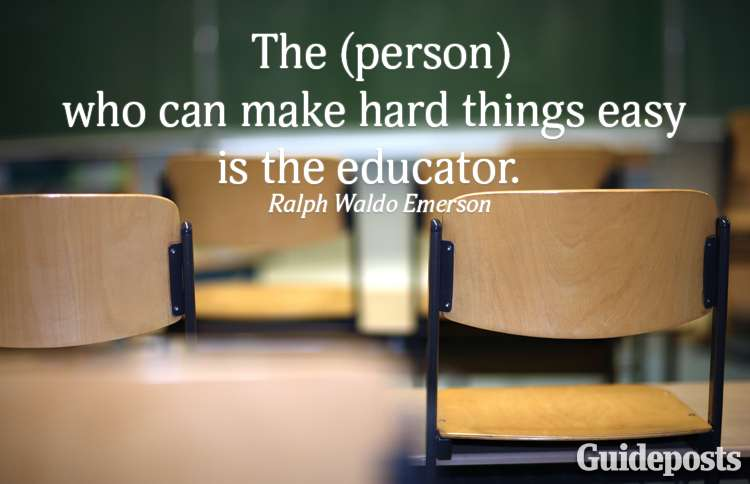 The [person] who can make hard things easy is the educator.—Ralph Waldo Emerson
