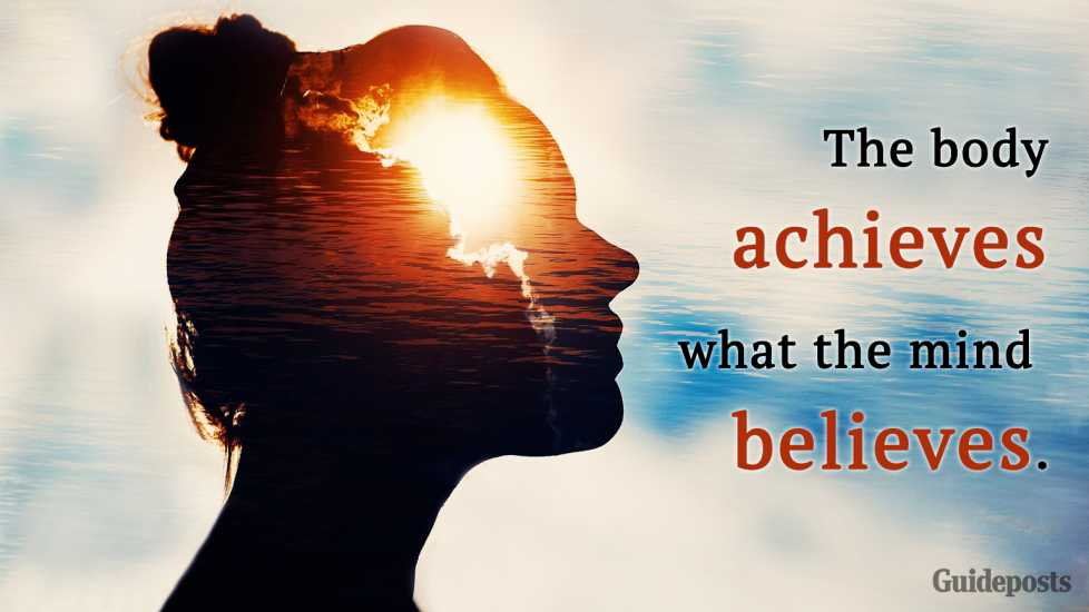 2. The body achieves what the mind believes.