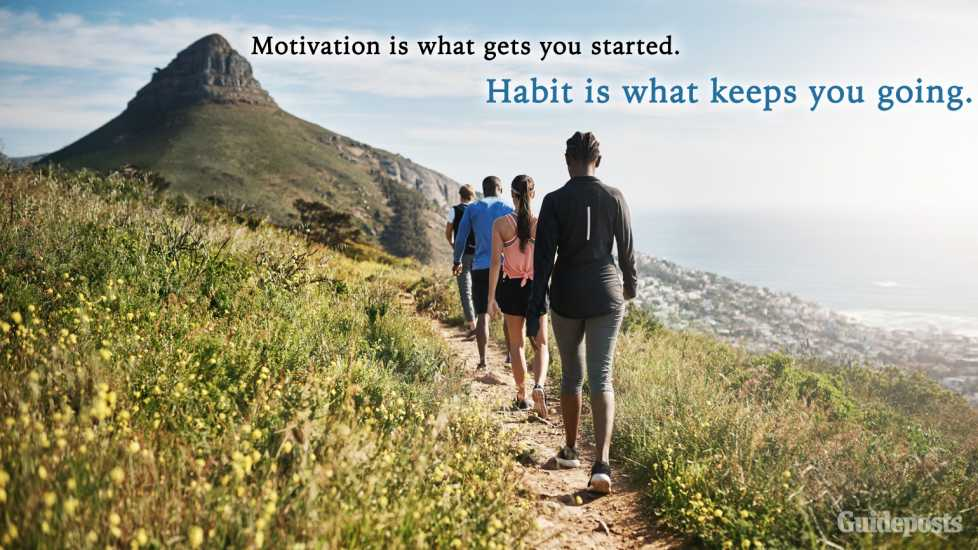 9. Motivation is what gets you started. Habit is what keeps you going.