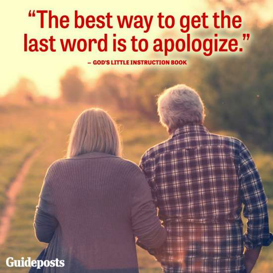 """""""The best way to get the last word is to apologize."""""""
