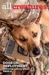 In his cover story for the July-August 2020 issue of All Creatures magazine, Jen MacNeil Danenberg tells the story of Dogs on Deployment, an organization that cares for the pets of active-duty soldiers.