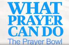 What Prayer Can Do: The Prayer Bowl