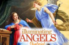 Illuminating Angels: Gabriel brought Mary the most important message